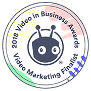 2018 Video in Business Awards Video Marketing Finalist