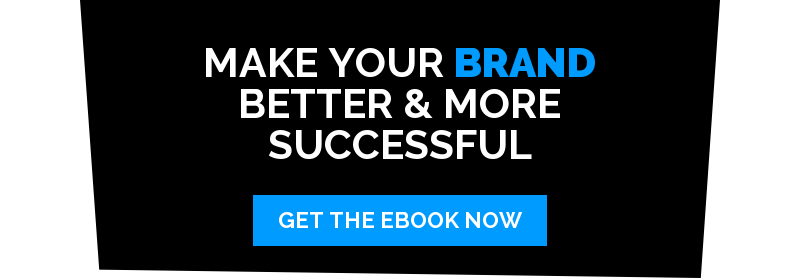MAKE YOUR BRAND BETTER & MORE SUCCESSFUL Get the eBook Now