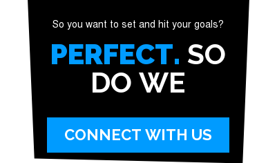 So you want to set and hit your goals?  Perfect. So Do We Connect with Us